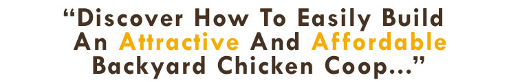 Building A Chicken Coop - Discover how to build an affordable and attractive chicken coop!